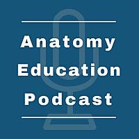 The Anatomy Education Podcast