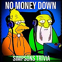 No Money Down Podcast - Simpsons Trivia