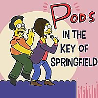 Pods in the Key of Springfield - A Simpsons Podcast