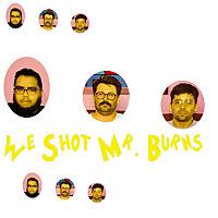 We Shot Mr. Burns