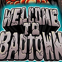 Welcome To Badtown