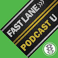 Fast Lane Podcast University