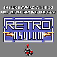 Retro Asylum | The UK's No.1 Retro Gaming Podcast