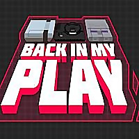 Back in my Play | A Podcast for Nostalgic Gamers