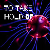 To Take Hold Of