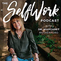 SelfWork with Dr. Margaret Rutherford