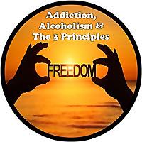 ALCOHOLISM, ADDICTION & THE 3 PRINCIPLES (ACT TRAINING)
