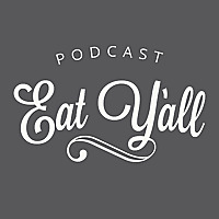 The Eat Y'all Podcast