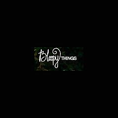 Bloopy Things