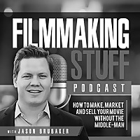The Filmmaking Stuff Podcast
