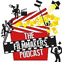 The Filmmakers Podcast | Directing | Producing | Screenwriting | IndieFilm | MovieMaking |