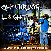 The Capturing Light Podcast | A Director of Photography's Podcast