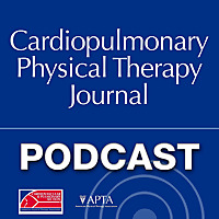 Cardiopulmonary Physical Therapy Journal Podcast