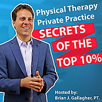 Physical Therapy Private Practice: Secrets of the Top 10%
