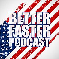 Better Faster Podcast