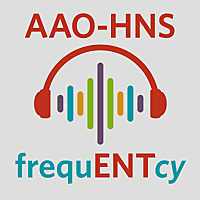 FrequENTcy | AAO - HNS/F Podcasts