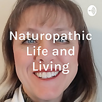 Naturopathic Life and Living