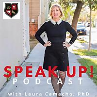 Speak Up with Laura Camacho