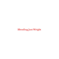 Blending Just Wright