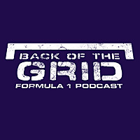 Back Of The Grid | F1 Podcast