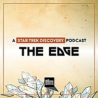 The Edge: A Star Trek Discovery Podcast
