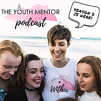 Shine From Within | The Youth Mentor Podcast