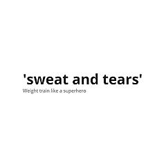 sweat and tears training