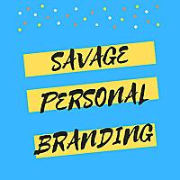 Savage Personal Branding with SiritaSavage