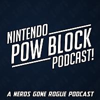 Nintendo Pow Block: A NGR Radio Podcast
