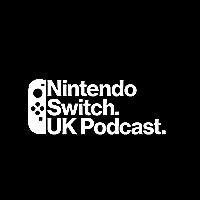 Nintendo Switch UK Podcast