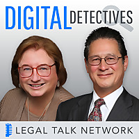 Digital Detectives   Legal Talk Network