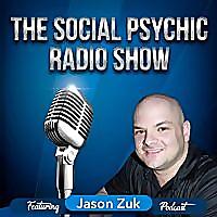Jason Zuk - The Social Psychic Radio Show and Podcast