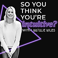 So You Think You're Intuitive Podcast