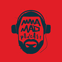 The MMA Mad Podcast
