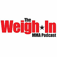 The Weigh-In MMA Podcast