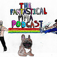 The Fantastical MMA Podcast