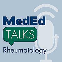 MedEdTalks | Rheumatology