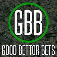 Good Bettor Bets