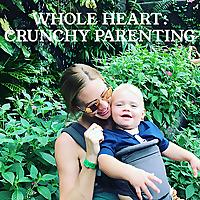Whole Heart | Crunchy Parenting