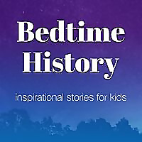 Bedtime History | Inspirational Stories for Kids