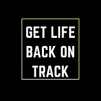 Get Life Back On Track | To Help Individuals Find True Happiness