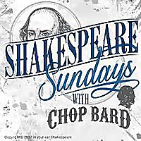 Shakespeare Sundays with Chop Bard