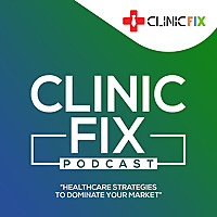 ClinicFIX Podcast- Healthcare Strategies for more Cashflow