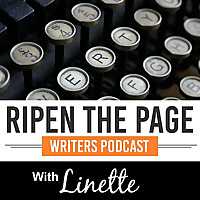 Ripen the Page | Novel Writing Podcast