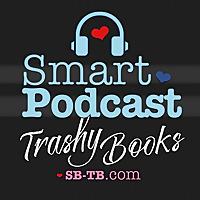 Smart Podcast | Trashy Books | All the Romance Novels