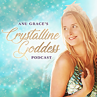 Crystalline Goddess Podcast