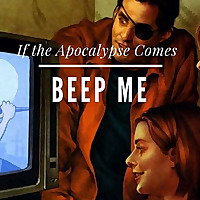 If the Apocalypse Comes, Beep Me