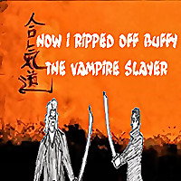 How I Ripped Off Buffy - The Vampire Slayer