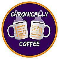 Chronically Coffee