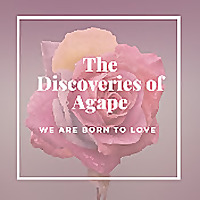 The Discoveries of Agape   Love, Sexuality, & Bible